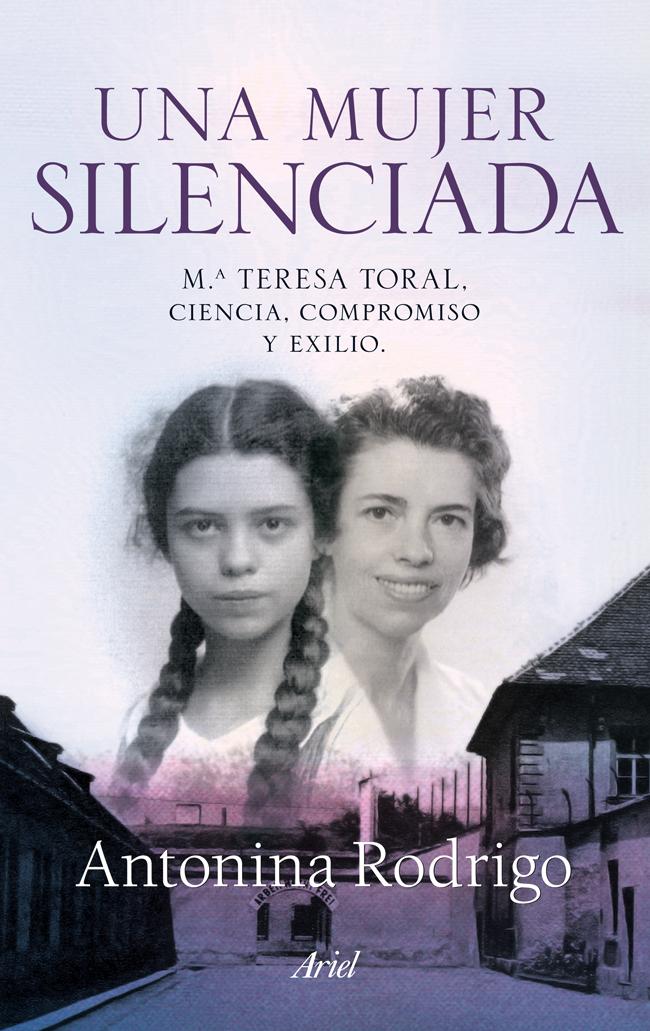 Una mujer silenciada. Mª Teresa Toral: ciencia, compromiso